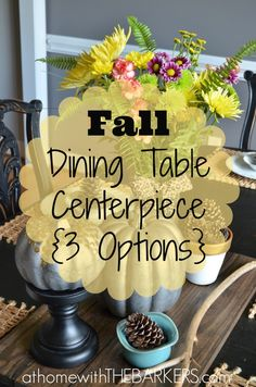 Dining Table Fall Centerpiece {3 Options}