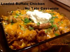 Nana's Little Kitchen: Loaded Buffalo Chicken No-tato Casserole  https://www.facebook.com/nanaslittlekitchen