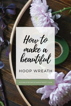 How to make a beautiful and easy DIY hoop wreath! Perfect home decor item for your front door or anywhere in your house!
