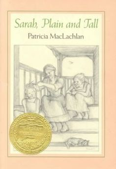 Sarah, plain and tall by Patricia MacLachlan  Click the cover image to check out or request the children's books kindle.