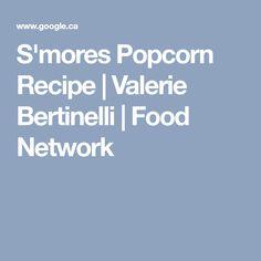 S'mores Popcorn Recipe   Valerie Bertinelli   Food Network