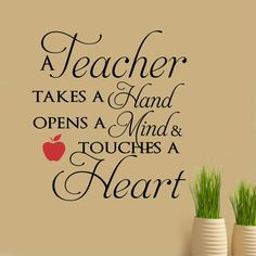School Classroom Wall Decal A Teacher takes a Hand opens a Mind and touches a Heart is a great decoration for your classroom or as a teacher appreciation gift. Vinyl Wall Lettering - Overall size is wide x high - Choice with Red Apple or Without Teacher Poems, Teacher Appreciation Quotes, Teacher Cards, Teacher Gifts, Teacher Sayings, Teachers Week, Happy Teachers Day, Quotes For Teachers, Teaching Quotes