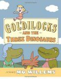 Goldilocks and the Three Dinosaurs: As Retold by Mo Willems « Picture This! Teaching with Picture Books
