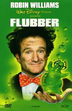 "Flubber (1997) An absent-minded professor discovers ""flubber,"" a rubber-like super-bouncy substance. Robin Williams, Marcia Gay Harden, Christopher McDonald...TS family"