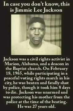1965 then, 2018 now, black Lives are lost senselessly, Dr. King change sure is slow to come. Black History Quotes, Black History Facts, Black History Month, We Are The World, In This World, Jimmie Lee Jackson, By Any Means Necessary, History Education, Black Pride