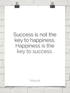 Success is not the key to happiness. happiness is the key to success. #128308