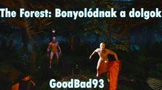 The Forest: Bonyolódnak a dolgok –  #gameplay #goodbad93 #theforest