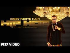 T-Series presents to you the full video of Issey Kehte Hain Hip Hop by none other than Yo Yo Honey Singh. So put your party shoes ON and sing with us Issey Kehte Hain Hip Hop Hip Hop.