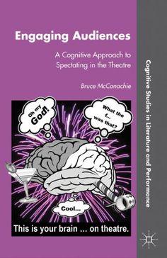 Engaging Audiences: A Cognitive Approach to Spectating in the Theatre (Cognitive Studies in Literature and Performance)  Por Bruce McConachie  Uno de los mejores libros que hemos leído sobre desarrollo de audiencias. Súper recomendable.