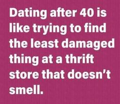 Dating After 40, Dating Tips, Funny, Funny Parenting, Hilarious, Dating Advice, Fun, Humor