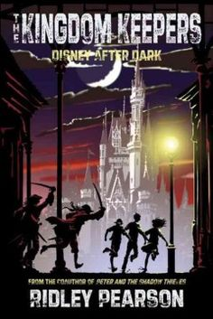 Kingdom Keepers: Disney after Dark by Ridley Pearson; Book 1 in the Kingdom Keepers Series