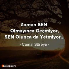 Zaman sen olmayınca geçmiyor, Sen olunca da yetmiyor… - Cemal Süreya Happy Quotes, True Quotes, Happiness Quotes, Image Pinterest, Comic Wedding, Outdoor Fotografie, Comic Tattoo, Love Is Comic, Romantic Love Quotes