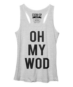 @brittney0 This White Heather 'Oh My Wod' Racerback Tank by Chin Up Apparel is perfect! #zulilyfinds