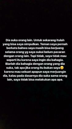 New Quotes Indonesia Relationships Ideas Text Quotes, Mood Quotes, Funny Quotes, Life Quotes, Quotes Rindu, Quran Quotes Love, Poetry Quotes, Never Give Up Quotes, Giving Up Quotes