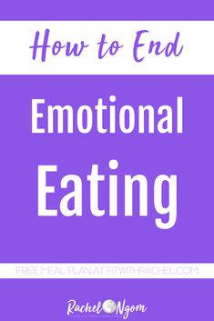 How to End Emotional Eating: 4 Tips to Stop Emotional Eating for Good! | Fit with Rachel
