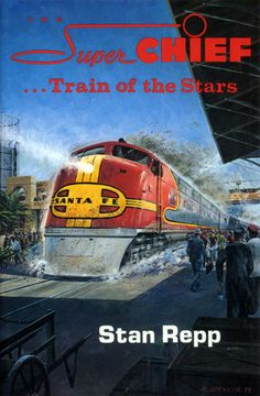 Cover of book on the Santa Fe train Superchief by Stan Repp