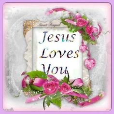Jesus loves you He Loves Me, Jesus Loves You, Strong Faith, Believe In God, Praise The Lords, Holy Spirit, Gods Love, First Love, I Am Awesome