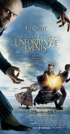 Directed by Brad Silberling.  With Jim Carrey, Jude Law, Meryl Streep, Liam Aiken. When a massive fire kills their parents, three children are delivered to the custody of cousin and stage actor Count Olaf, who is secretly plotting to steal their parents' vast fortune.