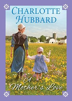 Vickie's Kitchen and Garden: Book Review:  A Mother's Love by Charlotte Hubbard...