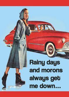 Rainy Days and Morons