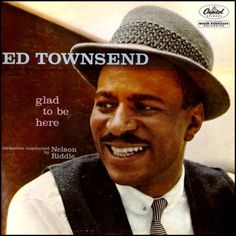 """Glad To Be Here"" (1959, Capitol) by Ed Townsend.  His second LP."