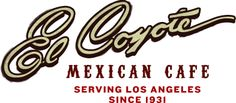 El Coyote (Los Angeles) is LA's oldest Mexican Restaurant, opened March 5, 1931. One of my favorite.     7312 Beverly Boulevard