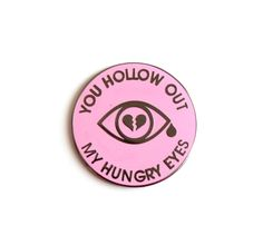"""Emo Lyrics You Hollow Out my Hungry Eyes Hard Enamel Lapel Pin - 1.25"""" broken heart pink black Nickel by TheSilverSpider on Etsy"""