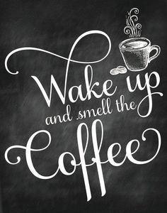 Coffee Chalkboard Signs Wake Up And Smell The Coffee Printable Signs Home By Art Coffee Printable Coffee And Coffee Poster Coffee Shop Chalkboard Signs Coffee Chalkboard, Chalkboard Art Quotes, Vintage Chalkboard, Chalkboard Signs, Wall Quotes, Chalkboard Art Kitchen, Chalkboard Ideas, Café Vintage, Vintage Coffee