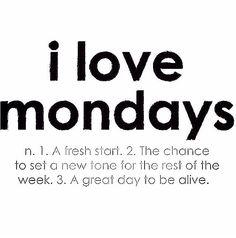I love Mondays #quote #start #week #mindset #laserfocus #focus #growth #growthhacker #fun #business #life #live #extramile #go  #done #drive #love #referral #sales #marketing #communication #communicatie #go #purpose #doel #gaan