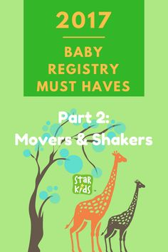 Baby Registry Must Haves for 2017 - Part 2: Movers & Shakers