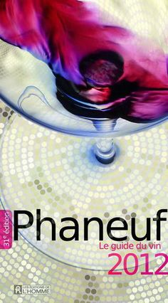 MICHEL PHANEUF - NADIA FOURNIER - Le Guide du vin 2012 - Alcohol and spirits - BOOKS - Renaud-Bray