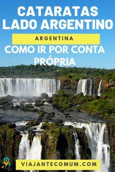 Saiba como ir de #Foz do Iguaçu para a #Argentina visitar as #Cataratas, por conta própria e de forma econômica. Puerto Iguazu, Inca, Beautiful Waterfalls, Latin America, Caribbean, Places To Go, Globe, Vertical, Outdoor