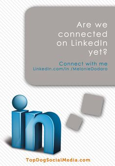 Are we connected on Linkedin yet? Connect with me Linkedin.com/MelonieDodaro TopDogSocialMedia.com
