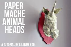 DIY paper mache animal heads tutorial via lilblueboo.com