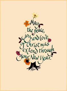 Calligraphy Christmas tree, May the peace, joy and love of Christmas extend throughout your New Year. Christmas card for special people Christmas Card Verses, Christmas Wishes Quotes, Christmas Card Messages, Christmas Art, Christmas Greetings, Christmas Love Quotes For Him, Christmas Sentiments, Christmas Graphics, Christmas Stuff