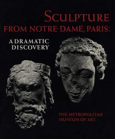 Sculpture from Notre-Dame, Paris: A Dramatic Discovery | MetPublications | The Metropolitan Museum of Art