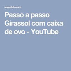 Passo a passo Girassol com caixa de ovo - YouTube