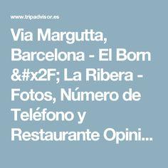 Via Margutta, Barcelona - El Born / La Ribera - Fotos, Número de Teléfono y Restaurante Opiniones - TripAdvisor