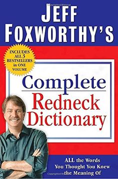 Jeff Foxworthy's Complete Redneck Dictionary: All the Wor...