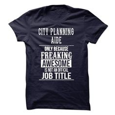 City Planning Aide T-Shirt T-Shirts, Hoodies (22.99$ ==► Shopping Now to order this Shirt!)