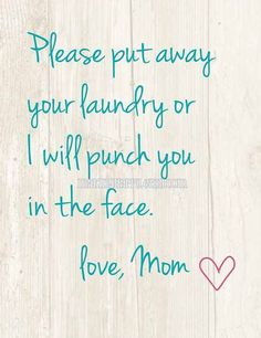 Please -love, Mom ❤️