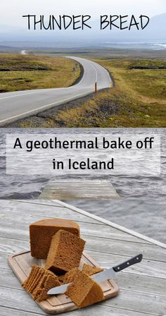 Thunder Bread - a trip to Iceland for a geothermal bake off. Includes Thunder Bread recipe...