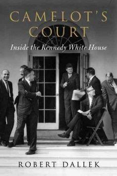 Catalog - Camelot's court : inside the Kennedy White House / Robert Dallek.