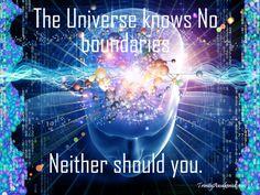 The universe knows no boundaries...