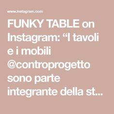 """FUNKY TABLE on Instagram: """"I tavoli e i mobili  @controprogetto sono parte integrante della storia di @funkytable_milano, sfondi per i nostri setting, contenitori per…"""" Milano, Instagram, Socialism"""