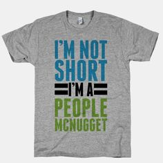 I'm Not Short | HUMAN | T-Shirts, Tanks, Sweatshirts and Hoodies