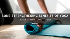 Bone-Strengthening Benefits of Yoga: What & What Not to Do - Bad Yogi Magazine Stay Young, Yoga Benefits, Mindfulness, Consciousness, Stay Gold