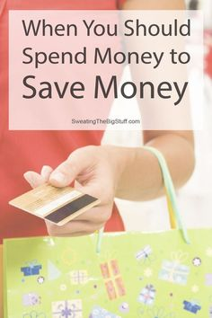 When You Should Spend Money to Save Money