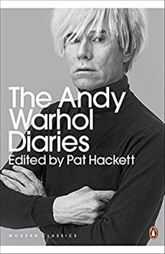 The Andy Warhol Diaries Edited by Pat Hackett (Penguin Modern Classics)
