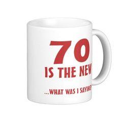 Funny 70th Birthday Gag Gifts Coffee Mug